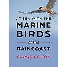 At Sea with the Marine Birds of the Raincoast