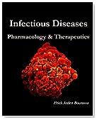 Infectious Diseases: Pharmacology & Therapeutics