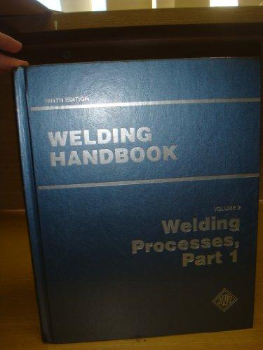(Welding Handbook. Volume 2: Welding Processes, Part 1)