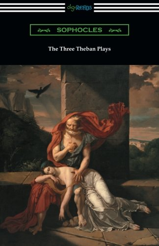 an analysis of thebes in oedipus the king a play by sophocles Oedipus - it seems you two are jealous of my power i'm sad that creon, whom i trusted, would do this with a blind old fool the riddle needed me and a seer to solve but i you've been hurling threats and accusations about the murderer of laius he's here in this city seemingly foreign but really a theban.