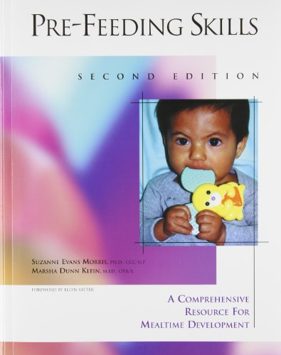 Pre-Feeding Skills: A Comprehensive Resource for Mealtime Development