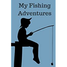 My Fishing Adventures: Fishing Journal for Kids