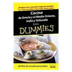 Cocina de Grecia y el Medio Oriente, India y Tailandia para Dummies/The Cooking of Greece, the Middle East, India, and Thailand For Dummies by Norma S A Editorial