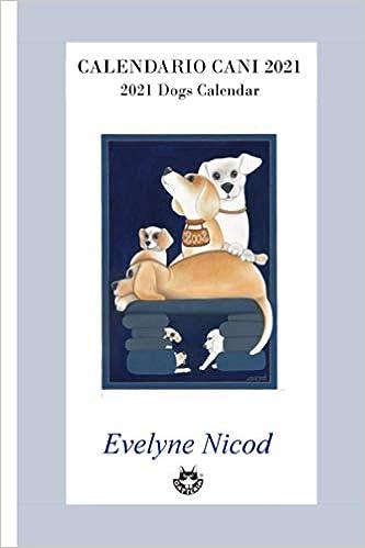 Calendario cani 2021: Dogs 2021 Calendar (Italian Edition): Nicod