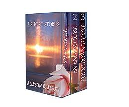 Three Short Stories: Romance Lives On by [Abbott, Allyson R.]