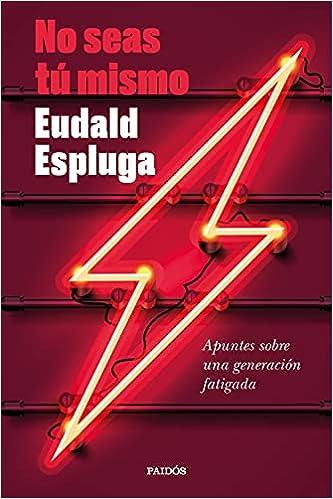 No seas tú mismo de Eudald Espluga