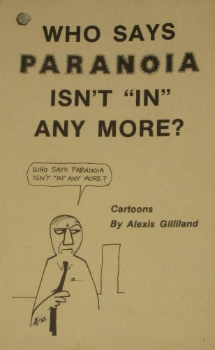 "Who Says Paranoia Isn't ""in"" Anymore: Cartoons, Gilliland, Alexis"