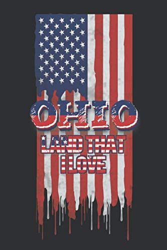 Ohio Land That I love: Lined Notebook - Patriotic Journal For American Patriots From The State of Ohio - USA Flag With Typography ()