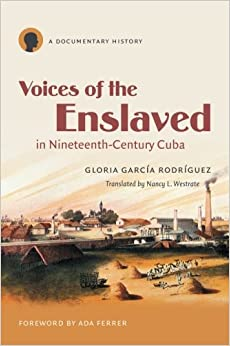Descargar Libro Gratis Voices Of The Enslaved In Nineteenth-century Cuba: A Documentary History Novedades PDF Gratis