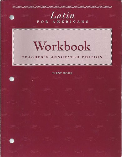 Latin For Americans: First Book: Workbook: Teachers Annotated Edition (Latin for Americans, First B