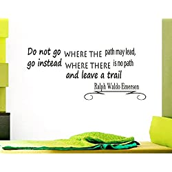 Wall Vinyl Decal Quote Sticker Home Decor Art Mural Do not go where the path may lead, go instead where there is no path and leave a trail Ralph Waldo Emerson Z186