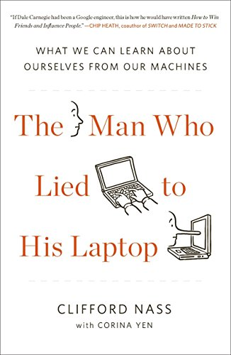 The Man Who Lied to His Laptop: What We Can Learn About Ourselves from Our Machines (Best Programming Laptops In The World)