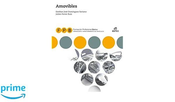 FPB Amovibles (Formación Profesional Básica): Amazon.es: Esteban José Domínguez Soriano, Julián Ferrer Ruiz, Limited 123RF, Thinkstock, Luis Mosquera, ...