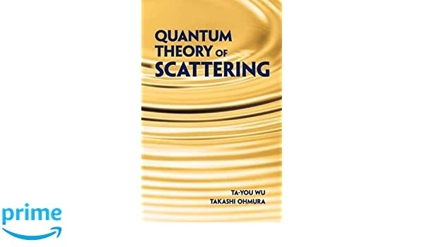 quantum theory of scattering takashi ohmura