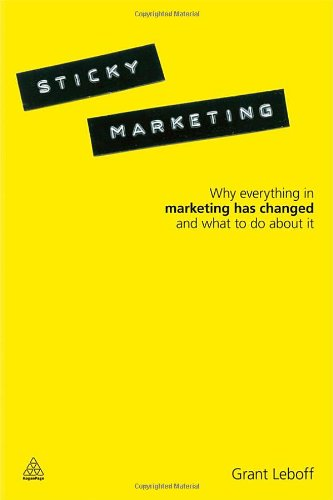 Sticky-Marketing-Why-Everything-in-Marketing-Has-Changed-and-What-to-Do-about-It