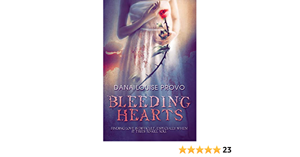 Read Bleeding Hearts Book 1 By Dana Louise Provo