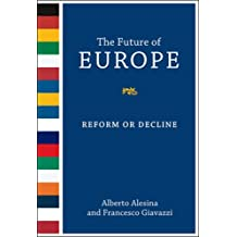 The Future of Europe: Reform or Decline (MIT Press)