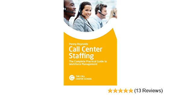 Call Center Staffing: The Complete Practical Guide to