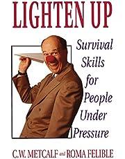 Lighten Up: Survival Skills For People Under Pressure