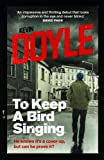 To Keep A Bird Singing: He knows it's a cover-up, but can he prove it? (Solidarity Books Trilogy)