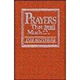 Prayers That Avail Much, for Mothers (Dusty-Rose Leather-Bound)