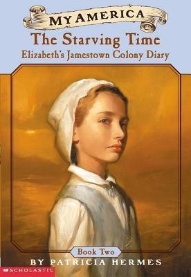 [(Elizabeth's Jamestown Colony Diaries: Book Two: Starving Time )] [Author: Patricia Hermes] [May-2002]