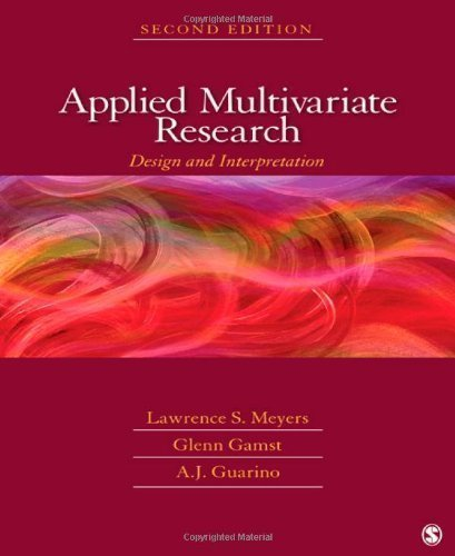 Applied Multivariate Research: Design and Interpretation 2nd (second) Edition by Meyers, Lawrence S., Gamst, Glenn C., Guarino, Anthony J. published by SAGE Publications, Inc (2012)