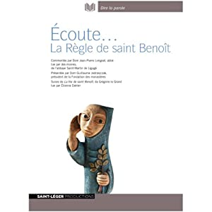 Écoute... La Règle de saint Benoît Discours