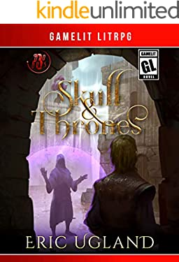 Skull and Thrones: A LitRPG/GameLit Adventure (The Bad Guys Book 3)
