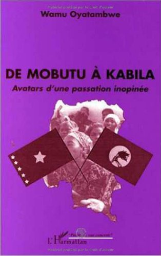 de-mobutu-a-kabila-avatars-dune-passation-inopinee-points-de-vue-concrets-french-edition