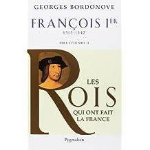 FRANÇOIS IER 1515-1547 PÈRE DE HENRI II N.E.