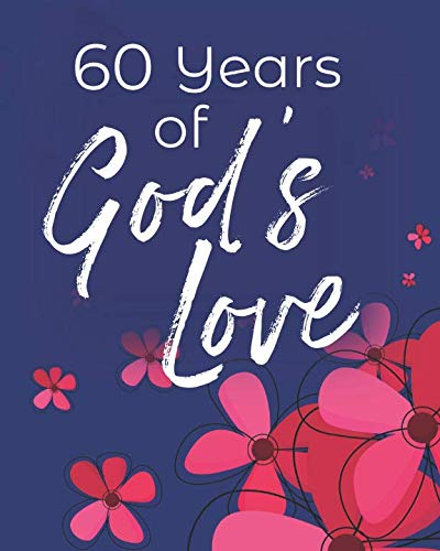 60 Years of God's Love: 60th Birthday Write In Prayer Journal & Sermon Notes - Jesus & Joy for Girls, Teens & Women ()