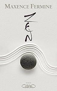 vignette de 'Zen (Maxence Fermine)'