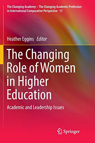 The Changing Role of Women in Higher Education: Academic and Leadership Issues