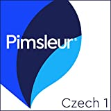 Czech Phase 1, Units 1-30: Learn to Speak and Understand Czech with Pimsleur Language Programs