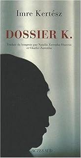 Dossier K., Kertész, Imre