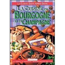 CUISINE DE BOURGOGNE ET DE CHAMPAGNE (LA)