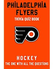 Philadelphia Flyers Trivia Quiz Book - Hockey - The One With All The Questions: NHL Hockey Fan - Gift for fan of Philadelphia Flyers