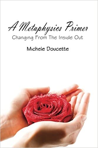 Book A Metaphysics Primer: Changing From the Inside Out
