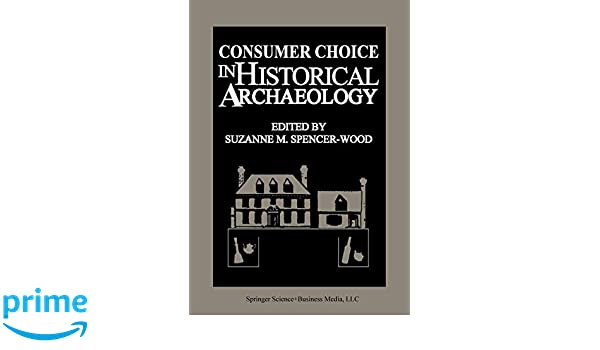 Consumer Choice in Historical Archaeology