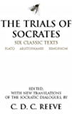 The Trials of Socrates: Six Classic Texts (Hackett Classics)