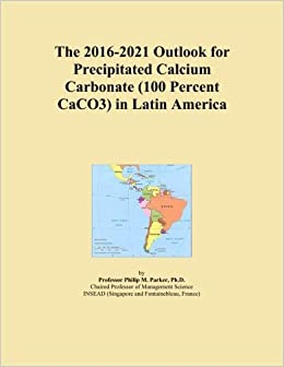 The 2016-2021 Outlook for Precipitated Calcium Carbonate (100 Percent CaCO3) in Latin America