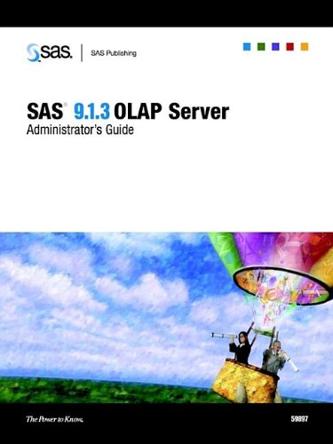 Download SAS 9.1.3 Olap Server: Administrator's Guide ebook
