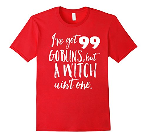 Mens I've Got 99 Goblins but No Witch Funny Halloween Idea Shirt Medium Red