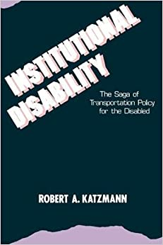 Book Institutional Disability: The Saga of Transportation Policy for the Disabled