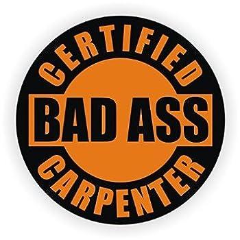 Bad Ass Carpenter Hard Hat Sticker / Helmet Decal Label Lunch Tool Box