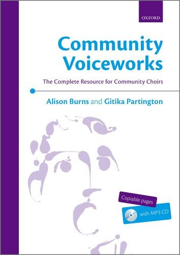 Read Online Community Voiceworks: The Complete Resource for Community Choirs pdf