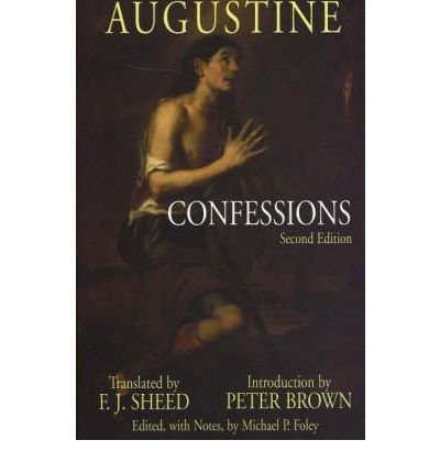 [(Confessions)] [ By (author) Saint Augustine, Introduction by Peter Brown, Notes by Michael Foley, Notes by Michael P. Foley, Translated by F.J. Sheed ] [February, 2007]