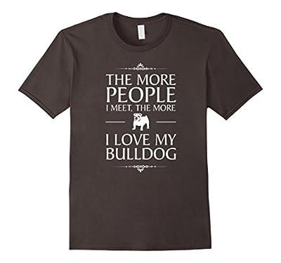 Bulldog Love -Funny Bulldog T Shirt for Women | Men | Kids