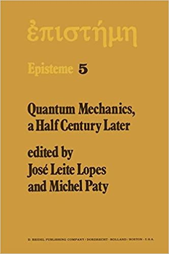 Download Amazon Kindle Book som pdf Quantum Mechanics, A Half Century Later: Papers of a Colloquium on Fifty Years of Quantum Mechanics, Held at the University Louis Pasteur, Strasbourg, May 2-4, 1974 (Episteme) 9027707847 PDF FB2 iBook